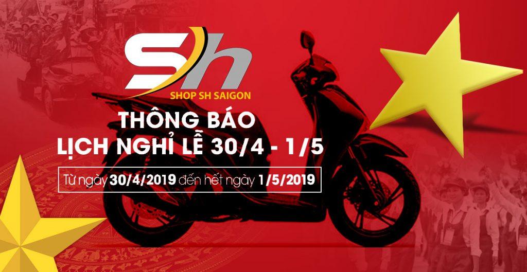 Thông báo nghỉ lễ 30/4 và 1/5/2019 Shop SH Sài Gòn 2