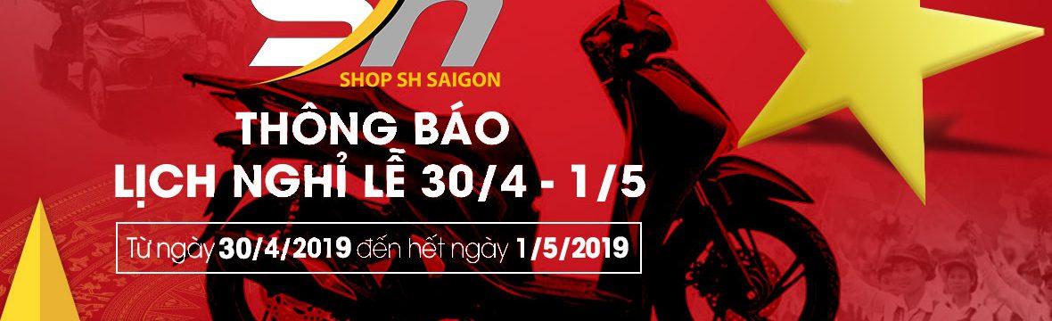 Thông báo nghỉ lễ 30/4 và 1/5/2019 Shop SH Sài Gòn 1